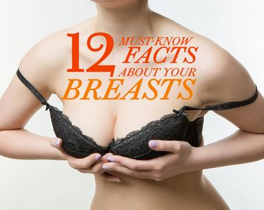 12 Unbelievable Facts About Your Breasts