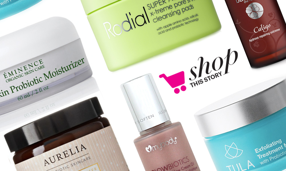 Bacteria-Infused Skin Care You Need to Get Your Hands On